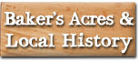 Baker's Acres and Local History